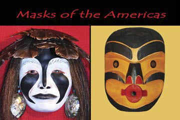 Masks of the Americas, Exhibit Marin Museum of the American Indian
